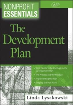 Lysakowski, Linda - Nonprofit Essentials: The Development Plan, e-bok