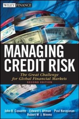 Altman, Edward I. - Managing Credit Risk: The Great Challenge for Global Financial Markets, ebook