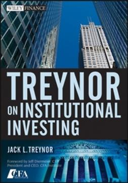 Treynor, Jack L. - Treynor On Institutional Investing, ebook