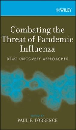 Torrence, Paul F. - Combating the Threat of Pandemic Influenza: Drug Discovery Approaches, ebook