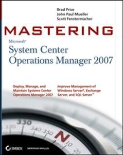 Fenstermacher, Scott - Mastering System Center Operations Manager 2007, e-kirja