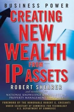 Cresanti, Robert C. - Business Power: Creating New Wealth from IP Assets, ebook