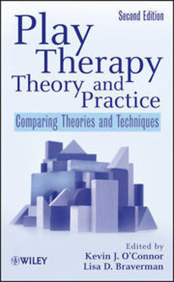 O'Connor, Kevin J. - Play Therapy Theory and Practice: Comparing Theories and Techniques, e-bok