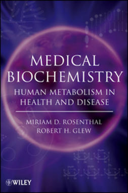 Rosenthal, Miriam D. - Medical Biochemistry: Human Metabolism in Health and Disease, e-bok