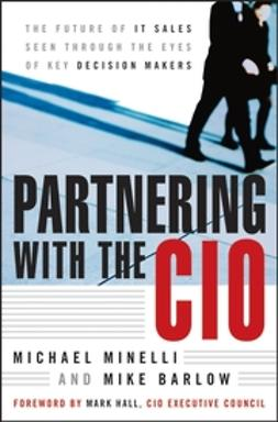 Barlow, Mike - Partnering With the CIO: The Future of IT Sales Seen Through the Eyes of Key Decision Makers, ebook