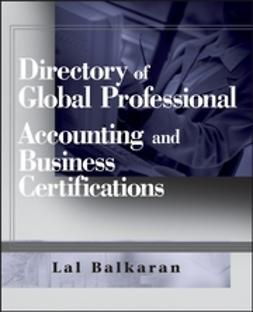 Balkaran, Lal - Directory of Global Professional Accounting and Business Certifications, ebook