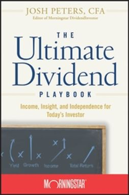 UNKNOWN - The Ultimate Dividend Playbook: Income, Insight and Independence for Today's Investor, ebook