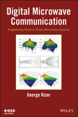 Kizer, George - Digital Microwave Communication: Engineering Point-to-Point Microwave Systems, ebook
