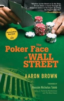 Brown, Aaron - The Poker Face of Wall Street, ebook