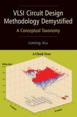 Xiu, Liming - VLSI Circuit Design Methodology Demystified: A Conceptual Taxonomy, ebook