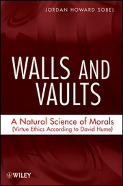Sobel, Jordan Howard - Walls and Vaults: A Natural Science of Morals (Virtue Ethics According to David Hume), ebook