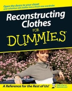 Burns, Miranda Caroligne - Reconstructing Clothes For Dummies, ebook