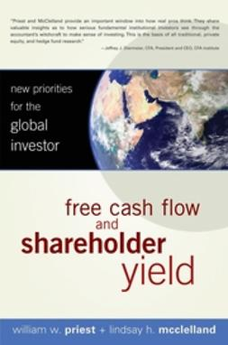 McClelland, Lindsay H. - Free Cash Flow and Shareholder Yield: New Priorities for the Global Investor, ebook