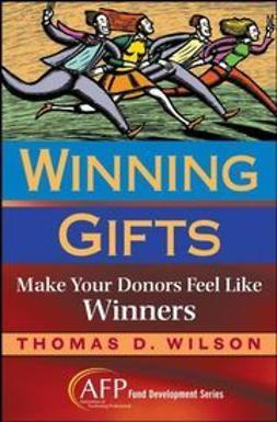 Wilson, Thomas D. - Winning Gifts: Make Your Donors Feel Like Winners, e-bok