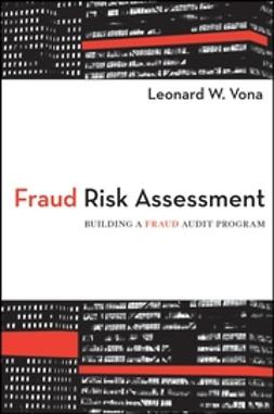 Vona, Leonard W. - Fraud Risk Assessment: Building a Fraud Audit Program, e-kirja