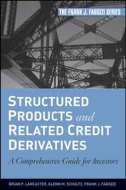 Fabozzi, Frank J. - Structured Products and Related Credit Derivatives: A Comprehensive Guide for Investors, ebook