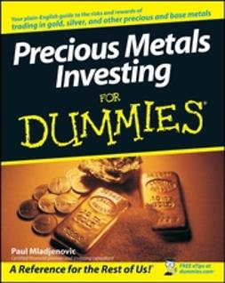 Mladjenovic, Paul - Precious Metals Investing For Dummies, e-bok
