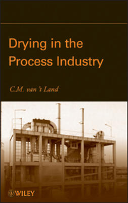 Land, C.M. van 't - Drying in the Process Industry, ebook