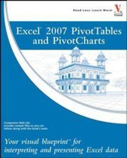 McFedries, Paul - Excel 2007 PivotTables and PivotCharts: Your visual blueprint for interpreting and presenting Excel data, ebook