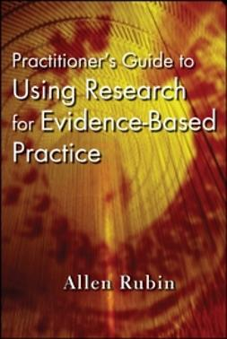 Rubin, Allen - Practitioner's Guide to Using Research for Evidence-Based Practice, e-bok