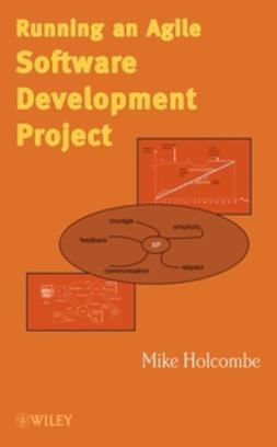 Holcombe, Mike - Running an Agile Software Development Project, ebook