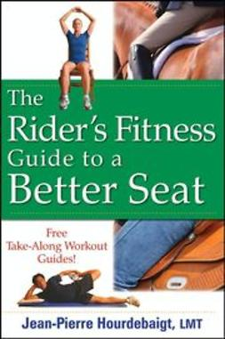 Hourdebaigt, Jean-Pierre - The Rider's Fitness Guide to a Better Seat, ebook