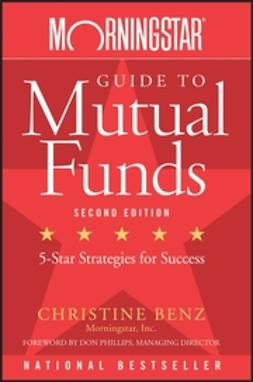 Benz, Christine - Morningstar Guide to Mutual Funds: Five-Star Strategies for Success, ebook