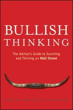 Cass, Alden - Bullish Thinking: The Advisors Guide to Surviving and Thriving on Wall Street, ebook