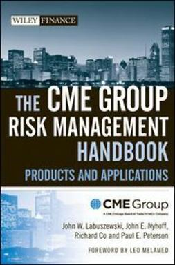 UNKNOWN - The CME Group Risk Management Handbook: Products and Applications, ebook