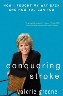 Greene, Valerie - Conquering Stroke: How I Fought My Way Back and How You Can Too, ebook