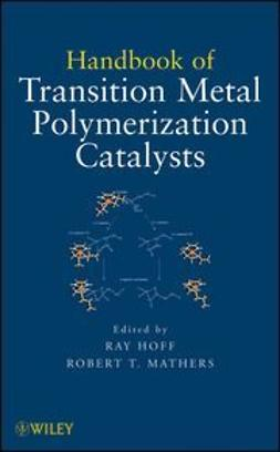 Hoff, Ray - Handbook of Transition Metal Polymerization Catalysts, ebook