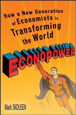 Laffer, Art - EconoPower: How a New Generation of Economists is Transforming the World, e-bok