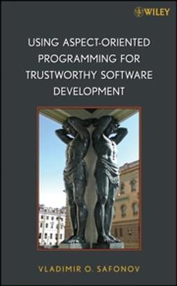 Safonov, Vladimir O. - Using Aspect-Oriented Programming for Trustworthy Software Development, e-bok