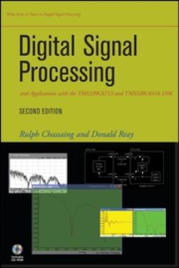 Chassaing, Rulph - Digital Signal Processing and Applications with the TMS320C6713 and TMS320C6416 DSK, ebook