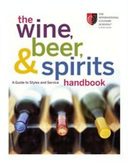 UNKNOWN - The Wine, Beer, and Spirits Handbook: A Guide to Styles and Service, ebook