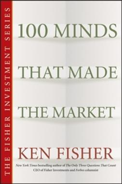 Fisher, Ken - 100 Minds That Made the Market, ebook