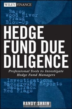 Shain, Randy - Hedge Fund Due Diligence: Professional Tools to Investigate Hedge Fund Managers, ebook