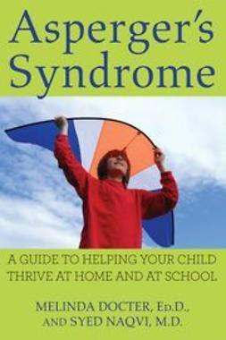 Docter, Melinda - Asperger's Syndrome: A Guide to Helping Your Child Thrive at Home and at School, ebook