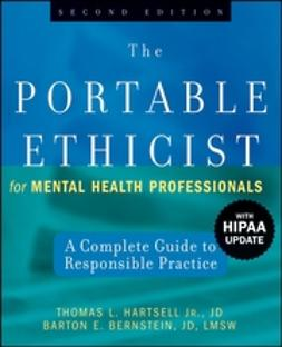 Bernstein, Barton E. - The Portable Ethicist for Mental Health Professionals: A Complete Guide to Responsible Practice, ebook