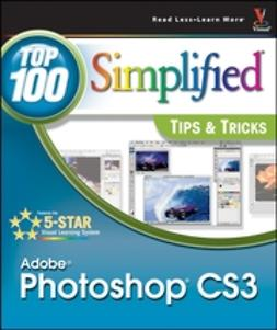 Kent, Lynette - Adobe Photoshop CS3: Top 100 Simplified Tips & Tricks, ebook