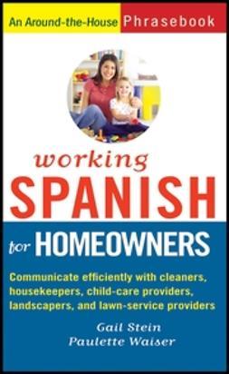 Stein, Gail - Working Spanish for Homeowners, e-kirja