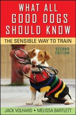 Volhard, Jack - What All Good Dogs Should Know: The Sensible Way to Train, ebook