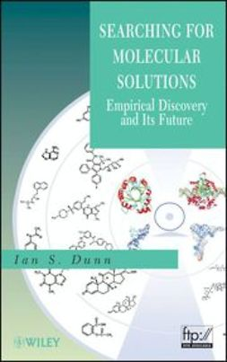 Dunn, Ian S. - Searching for Molecular Solutions: Empirical Discovery and Its Future, ebook