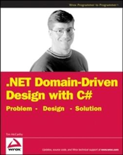 McCarthy, Tim - .NET Domain-Driven Design with C#: Problem - Design - Solution, e-kirja