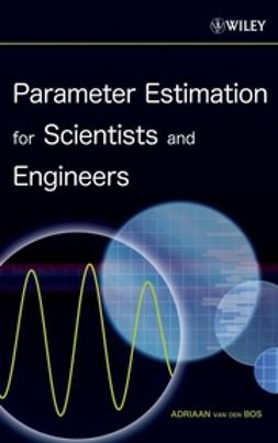 Bos, Adriaan van den - Parameter Estimation for Scientists and Engineers, ebook