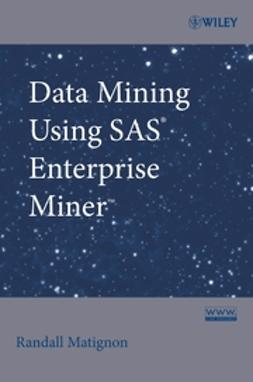 Matignon, Randall - Data Mining Using SAS Enterprise Miner, ebook