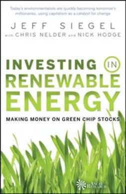 Siegel, Jeff - Investing in Renewable Energy: Making Money on Green Chip Stocks, ebook