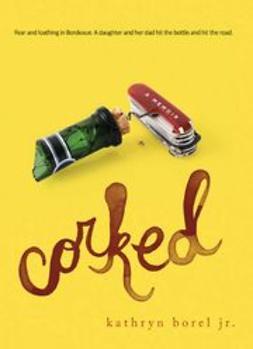 Borel, Kathryn - Corked: A Memoir, ebook
