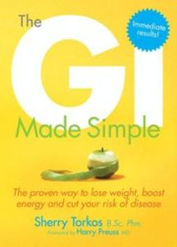 Torkos, Sherry - The GI Made Simple: The proven way to lose weight, boost energy and cut your risk of disease, ebook