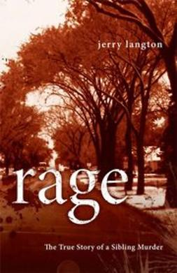 Langton, Jerry - Rage: The True Story of a Sibling Murder, ebook
